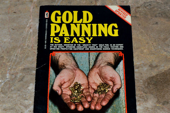 Gold Panning is Easy Vintage Guide; Photo Credit: The Cosmic Library on Etsy